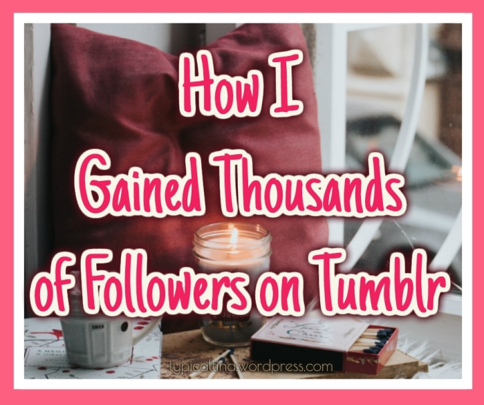 How to Gain Thousands of Followers on Tumblr